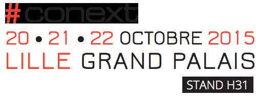 #CONEXT 2015 - 20, 21 ET 22 OCTOBRE 2015 - LILLE GRAND PALAIS - STAND H31