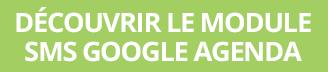 découvrir le module SMS google agenda